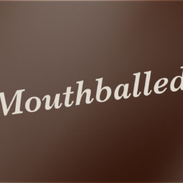 Mouthballed