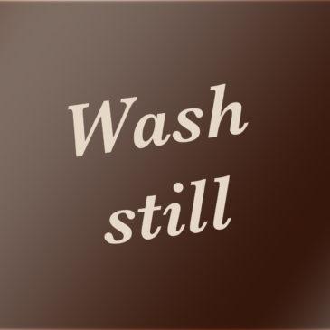 Wash still