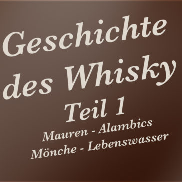 Geschichte des Whisky – Teil 1 – Mauren – Alambics – Mönche – Lebenswasser